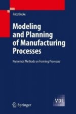 Modeling and computer aided planning of manufacturing processes