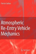 Atmospheric Re-Entry Vehicle Mechanics