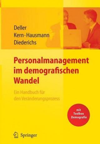 Personalmanagement Im Demografischen Wandel. Ein Handbuch F r Den Ver nderungsprozess Mit Toolbox Demografiemanagement Und Altersstrukturanalyse