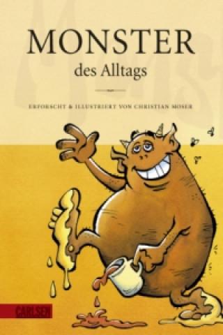 Monster des Alltags. Bd.1