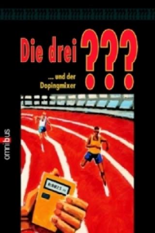 Die drei Fragezeichen und der Dopingmixer