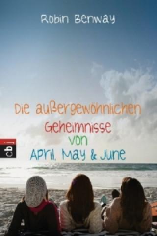 Die außergewöhnlichen Geheimnisse von April, May & June