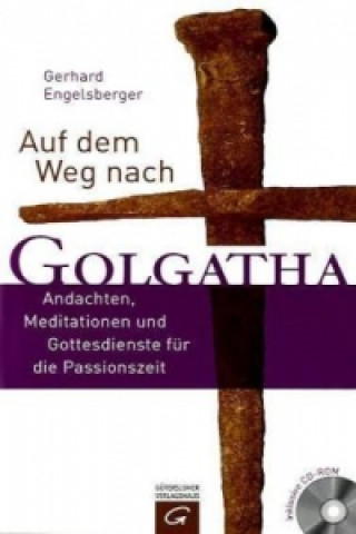 Auf dem Weg nach Golgatha