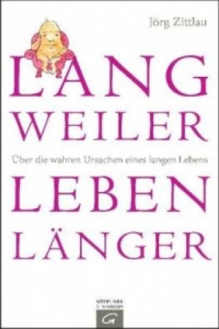 Langweiler leben länger