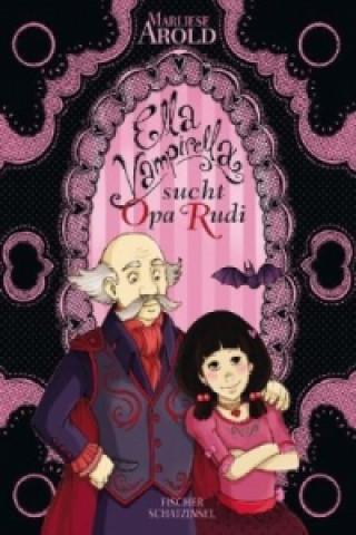 Ella Vampirella sucht Opa Rudi