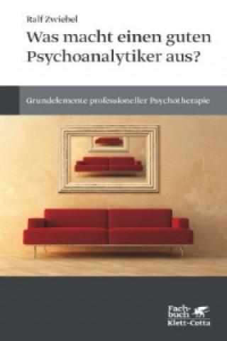 Was macht einen guten Psychoanalytiker aus?