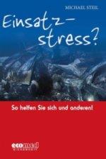 Einsatzstress?