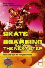 Skateboarding. The next step