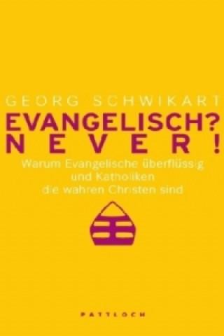 Katholisch? Never! / Evangelisch? Never!