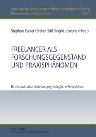 Freelancer als Forschungsgegenstand und Praxisphänomen