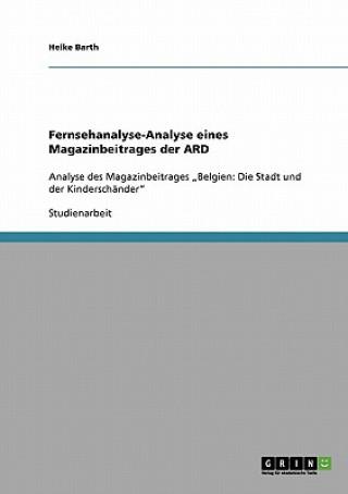 Fernsehanalyse-Analyse eines Magazinbeitrages der ARD