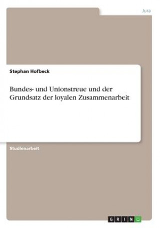 Bundes- und Unionstreue und der Grundsatz der loyalen Zusammenarbeit