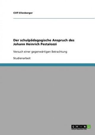 schulpadagogische Anspruch des Johann Heinrich Pestalozzi