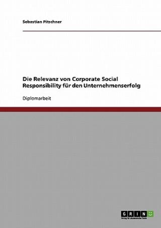 Die Relevanz von Corporate Social Responsibility für den Unternehmenserfolg
