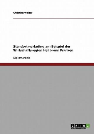Standortmarketing Am Beispiel Der Wirtschaftsregion Heilbronn Franken