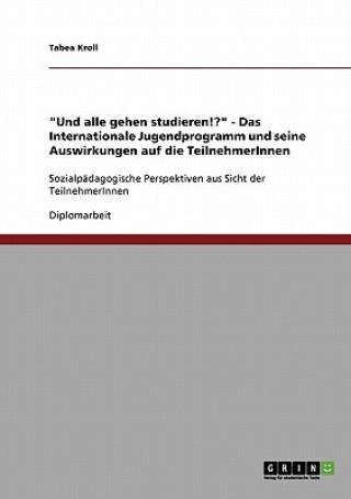Und alle gehen studieren!? - Das Internationale Jugendprogramm und seine Auswirkungen auf die TeilnehmerInnen