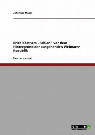 Erich Kastners Fabian vor dem Hintergrund der ausgehenden Weimarer Republik
