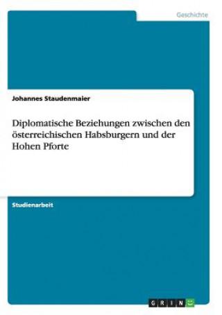 Diplomatische Beziehungen zwischen den österreichischen Habsburgern und der Hohen Pforte
