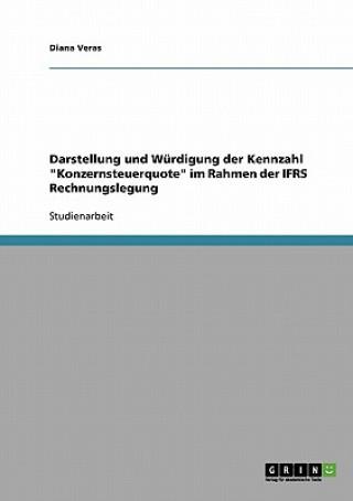 Darstellung und Wurdigung der Kennzahl Konzernsteuerquote im Rahmen der IFRS Rechnungslegung