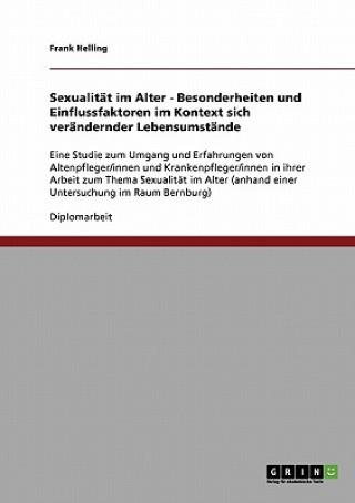 Sexualitat im Alter. Besonderheiten und Einflussfaktoren im Kontext sich verandernder Lebensumstande