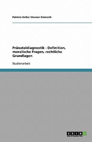 Pranataldiagnostik - Definition, moralische Fragen, rechtliche Grundlagen