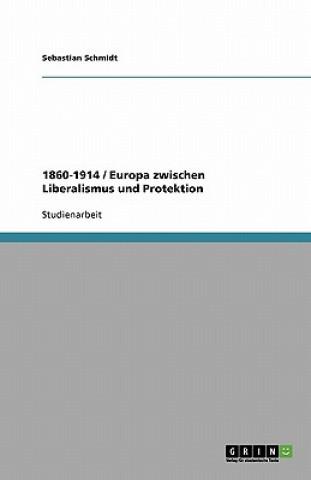 1860-1914 / Europa zwischen Liberalismus und Protektion