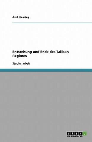 Entstehung und Ende des Taliban Regimes