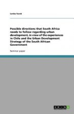 Possible directions that South Africa needs to follow regarding urban development, in view of the experiences in Chile and the Urban Development Strat