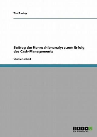 Beitrag der Kennzahlenanalyse zum Erfolg des Cash-Managements