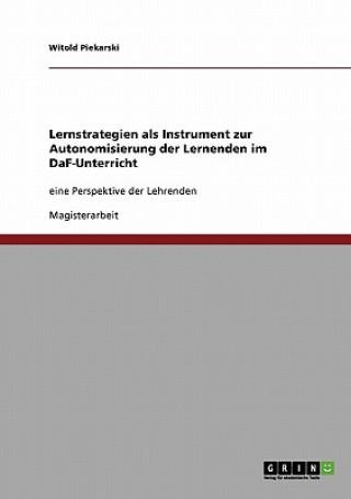 Lernstrategien ALS Instrument Zur Autonomisierung Der Lernenden Im Daf-Unterricht
