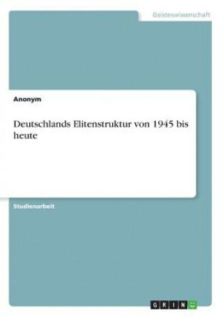 Deutschlands Elitenstruktur von 1945 bis heute