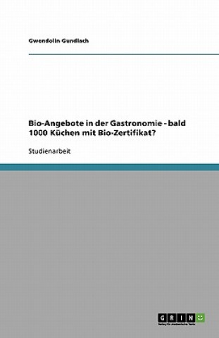Bio-Angebote in der Gastronomie - bald 1000 Küchen mit Bio-Zertifikat?