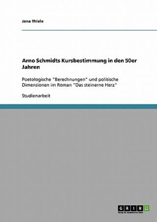 Arno Schmidts Kursbestimmung in den 50er Jahren