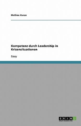 Kompetenz Durch Leadership in Krisensituationen