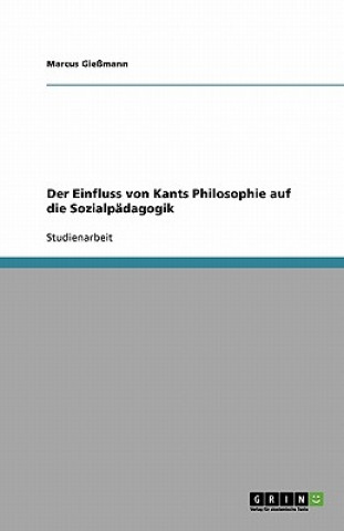 Der Einfluss von Kants Philosophie auf die Sozialpadagogik