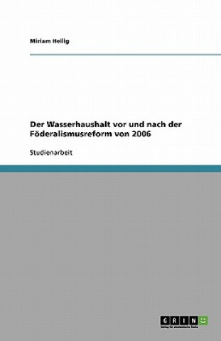 Wasserhaushalt vor und nach der Foederalismusreform von 2006