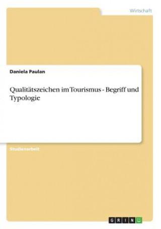 Qualitätszeichen im Tourismus - Begriff und Typologie