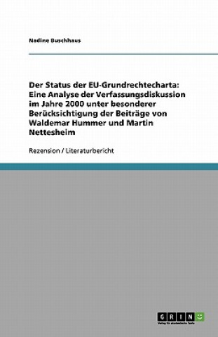 Der Status der EU-Grundrechtecharta: Eine Analyse der Verfassungsdiskussion im Jahre 2000 unter besonderer Berücksichtigung der Beiträge von Waldemar