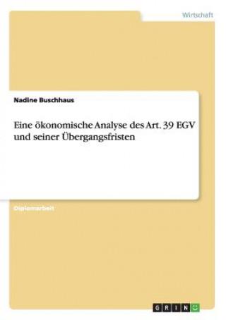 Eine oekonomische Analyse des Art. 39 EGV und seiner UEbergangsfristen