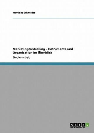 Marketingcontrolling. Instrumente und Organisation im UEberblick.