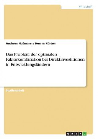 Das Problem Der Optimalen Faktorkombination Bei Direktinvestitionen in Entwicklungslandern