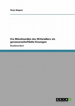 Die Mönchsorden des Mittelalters als genossenschaftliche Einungen