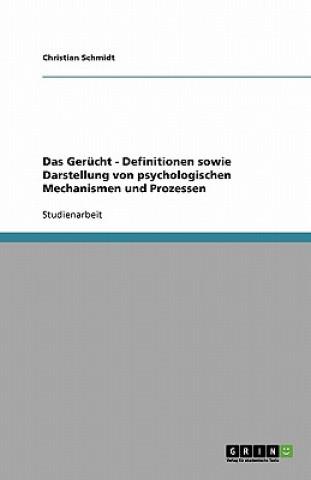 Das Gerücht - Definitionen sowie Darstellung von psychologischen Mechanismen und Prozessen