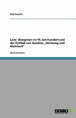 Lenz - Rezeption Im 19. Jahrhundert Und Der Einflu  Von Goethes dichtung Und Wahrheit