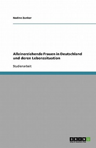 Alleinerziehende Frauen in Deutschland und deren Lebenssituation