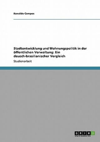 Stadtentwicklung und Wohnungspolitik in der öffentlichen Verwaltung: Ein deusch-brasilianischer Vergleich