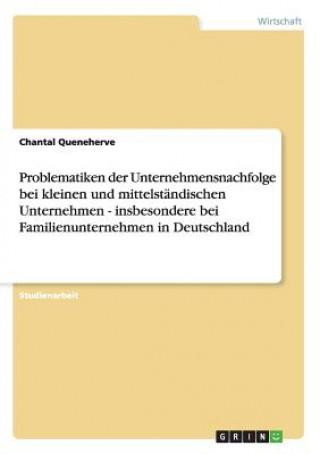 Problematiken der Unternehmensnachfolge bei KMU und Familienunternehmen in Deutschland