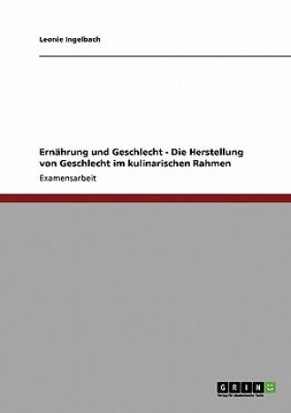 Ernährung und Geschlecht - Die Herstellung von Geschlecht im kulinarischen Rahmen