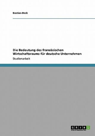 Bedeutung des franzoesischen Wirtschaftsraums fur deutsche Unternehmen