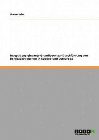 Investitionsrelevante Grundlagen zur Durchfuhrung von Bergbautatigkeiten in Sudost- und Osteuropa